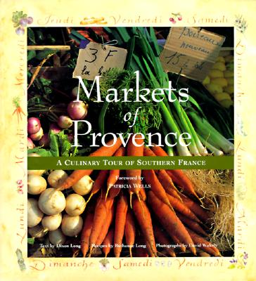 Image for Markets of Provence: A Culinary Tour of Southern France