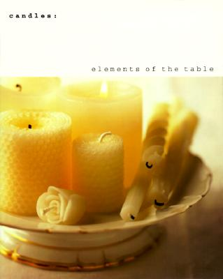 Image for CANDLES : ELEMENTS OF A PERFECT TABLE