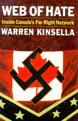Web of Hate : Inside Canada's Far Right Network, Kinsella, Warren