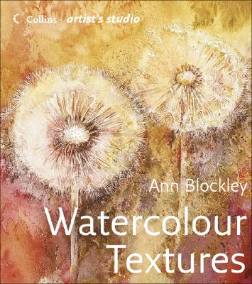 Watercolour Textures (Collins Artist's Studio), Blockley, Ann