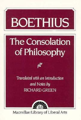 The Consolation of Philosophy: Boethius, Green, Richard H.