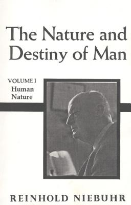 001: The Nature and Destiny of Man, Volume 1, Niebuhr, Reinhold