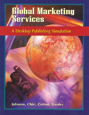 Image for Global Marketing Services: A Desktop Publishing Simulation, Student Edition