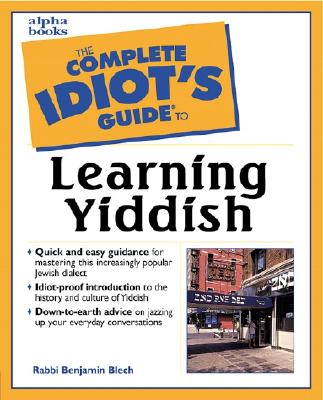 Complete Idiot's Guide to Learning Yiddish, Rabbi Benjamin Blech