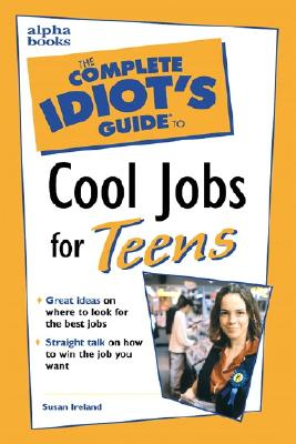 Image for Complete Idiot's Guide to Cool Jobs for Teens