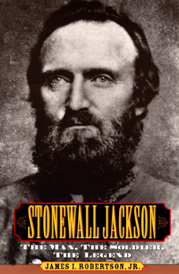Image for Stonewall Jackson: The Man, the Soldier, the Legend