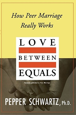 Image for Love Between Equals: How Peer Marriage Really Works