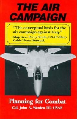 Image for Air Campaign: Planning for Combat (An Afa Book Future Warfare, Vol 3)