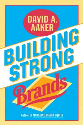 Building Strong Brands, Aaker, David A.