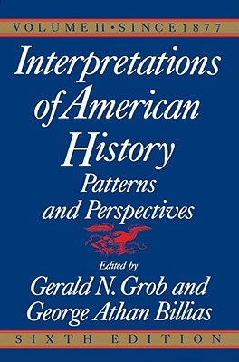 Image for Interpretations of American History, Sixth Edition, Vol. 2: SINCE 1877 (Interpretations of American History: Patterns and Perspectives)