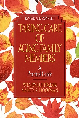 Image for Taking Care of Aging Family Members:: A Practical Guide