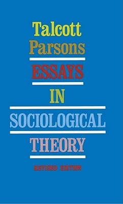 Essays in Sociological Theory, Parsons, Talcott