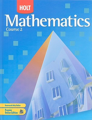 Mathematics Course 2, Grade 7: Holt Mathematics, Edward B. Burger; David J. Chard; Audrey L. Jackson; Paul A. Kennedy; Corporate Author-Holt Mcdougal