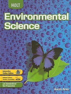 Holt Environmental Science: Student Edition 2006, HOLT, RINEHART AND WINSTON