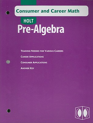 Image for Holt Pre-Algebra: Consumer and Career Math with Answer Key