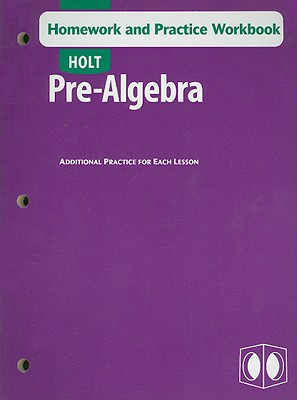 Holt Pre-Algebra: Homework and Practice Workbook