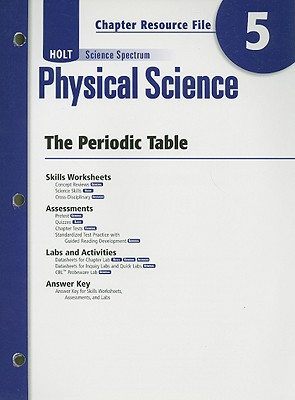 Image for Holt Science Spectrum: Physical Science with Earth and Space Science: Chapter Resource File, Chapter 5: The Periodic Table Chapter 5: The Periodic Table