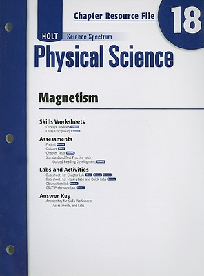 Image for Holt Science Spectrum: Physical Science with Earth and Space Science: Chapter Resource File, Chapter 18: Magnetism Chapter 18: Magnetism