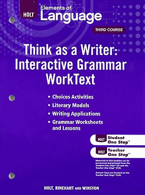 Elements of Language Think as a Writer: Interactive Grammar WorkText, Third Course: Grammar Practice for Chapters 1-20 & 21-28/Writing Practice for Chapters 1 (Eolang 2009)