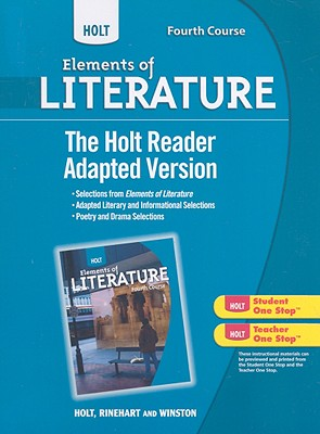 Holt Elements of Literature: The Holt Reader, Adapted Version Fourth Course, RINEHART AND WINSTON HOLT (Author)