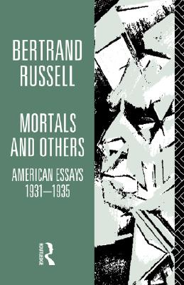 Mortals and Others: American Essays, 1931-35 Volume 1, Russell, Bertrand