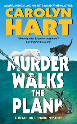 Murder Walks the Plank: A Death on Demand Mystery, CAROLYN HART