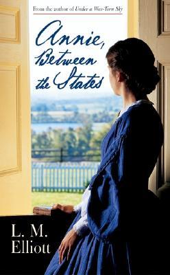 Annie, Between the States, L. M. ELLIOTT, LAURA ELLIOTT