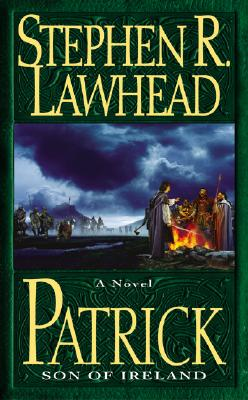 Patrick: Son of Ireland, Lawhead, Stephen R.
