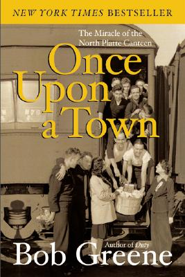 Image for ONCE UPON A TOWN MIRACLE OF THE NORTH PLATTE CANTEEN