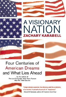 Image for A Visionary Nation: Four Centuries of American Dreams and What Lies Ahead