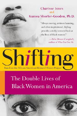 Shifting: The Double Lives Of Black Women In Ameri, Jones, Charisse