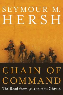 Image for Chain of Command: The Road from 9/11 to Abu Ghraib