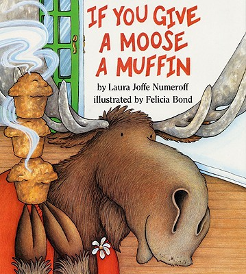 If You Give a Moose a Muffin, Numeroff, Laura