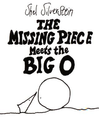 Missing Piece Meets the Big O, SHEL SILVERSTEIN