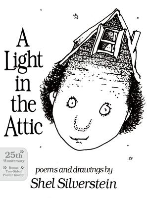 A Light in the Attic, Shel Silverstein; Shel Silverstein [Illustrator]