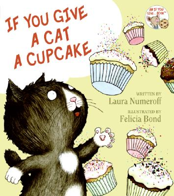If You Give a Cat a Cupcake (If You Give... Books), Numeroff, Laura