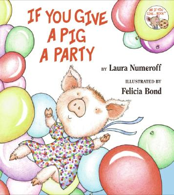 Image for If You Give a Pig a Party