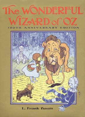 The Wonderful Wizard of Oz: 100th Anniversary Edition (Books of Wonder), L. FRANK BAUM