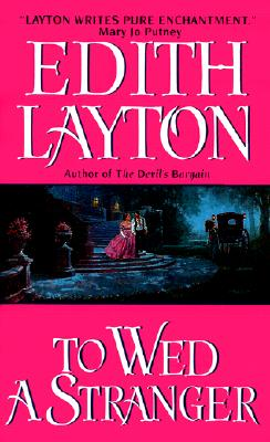 To Wed a Stranger, EDITH LAYTON