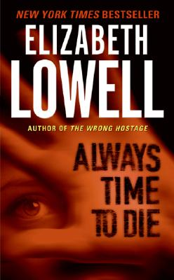 Always Time to Die, Lowell,Elizabeth