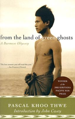 From the Land of Green Ghosts: A Burmese Odyssey, Thwe, Pascal Khoo