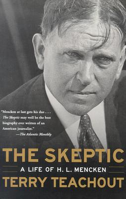 The Skeptic: A Life of H. L. Mencken, Teachout, Terry