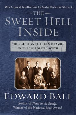 The Sweet Hell Inside: The Rise of an Elite Black Family in the Segregated South (National Book Award Winner), Edward Ball