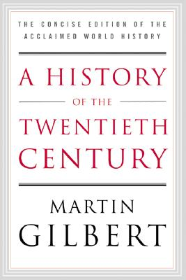 Image for A History of the Twentieth Century: The Concise Edition of the Acclaimed World History