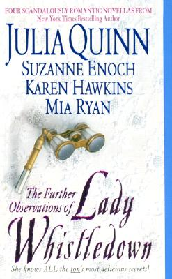 The Further Observations of Lady Whistledown, Julia Quinn, Suzanne Enoch, Karen Hawkins, Mia Ryan