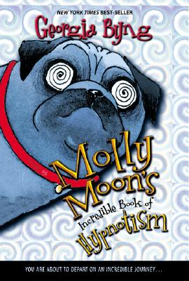 Image for Molly Moon's Incredible Book Of Hypnotism