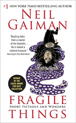"Fragile Things: Short Fictions and Wonders, ""Gaiman, Neil"""