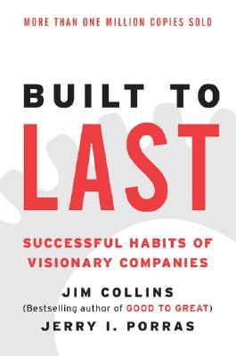 Built to Last: Successful Habits of Visionary Companies (Harper Business Essentials), Collins, Jim; Porras, Jerry I