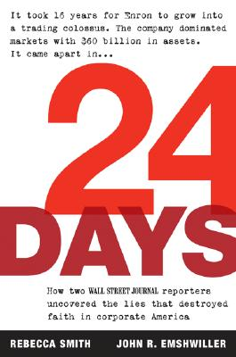 Image for 24 Days: How Two Wall Street Journal Reporters Uncovered the Lies that Destroyed Faith in Corporate America