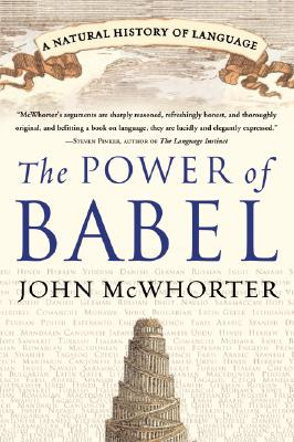 The Power of Babel: A Natural History of Language, McWhorter, John